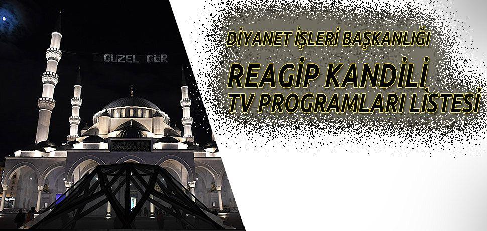 Regaip kandili tv program listesi acıklandı.