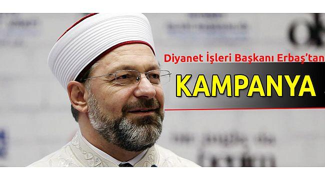 Dib başkanı Erbaş'tan Kampanyaya destek