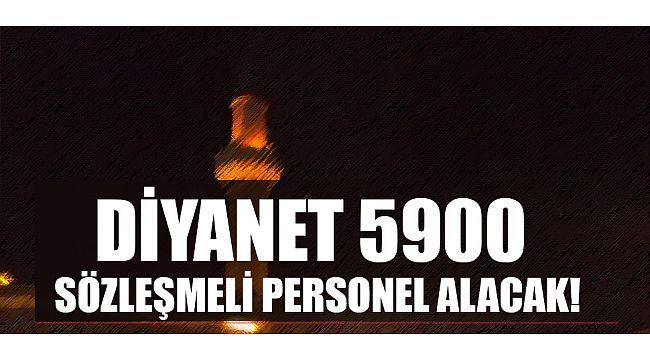 Diyanet 5900 sözleşmeli personel alımı yapacak.