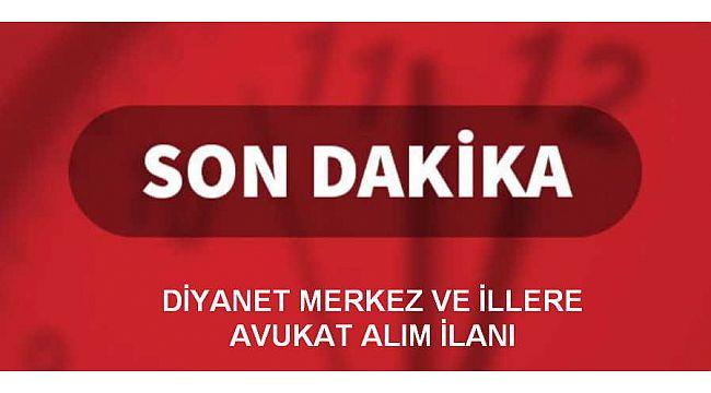 Diyanet avukat alımı ilanı yayınladı.