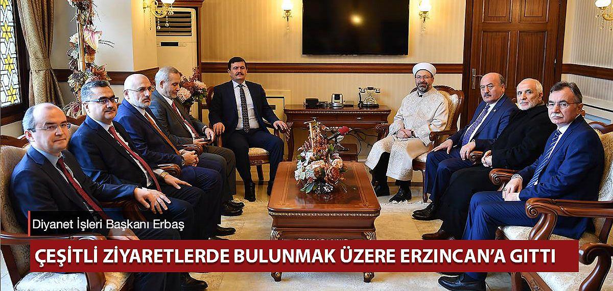 Diyanet işleri başkanı Erbaş Erzincan'da