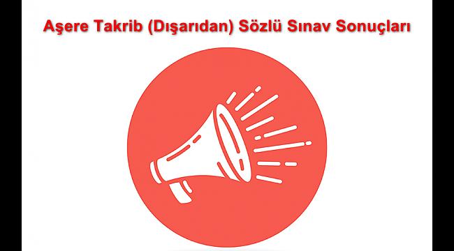 Aşere Takrib (Dışarıdan) Sözlü Sınav Sonuçları belli oldu