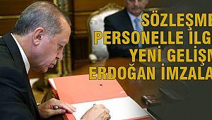 Erdoğan imzaladı: Sözleşmeli personellerle ilgili yeni düzenleme!