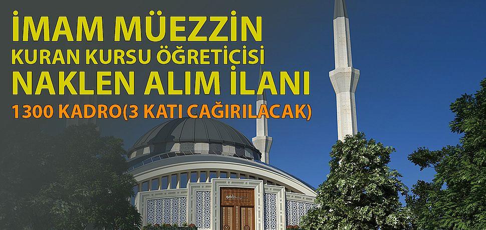İmam Müezzin ve kkö naklen alım ilanı yayınalandı(1300 kişi)