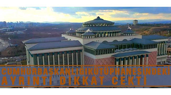 Türkiyenin En büyük kütüphanesi acıkdı detay ise dikkat cekti.
