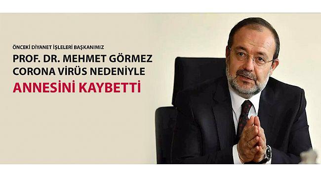 Prof Dr Mehmet Görmez Hocamızın acı günü