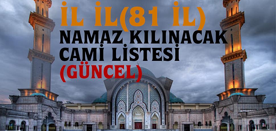 Diyanet 81 il deki namaz kılınacak cami listesini yayınladı.