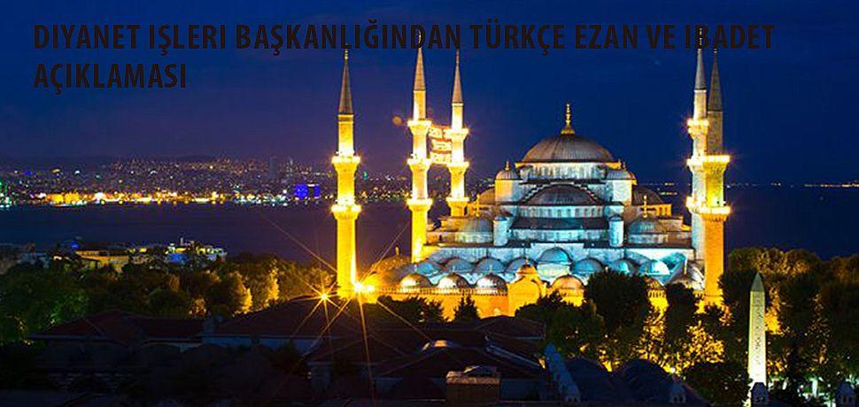 Diyanet işleri başkanlıgından Türkçe Ezan ve İbadet açıklaması