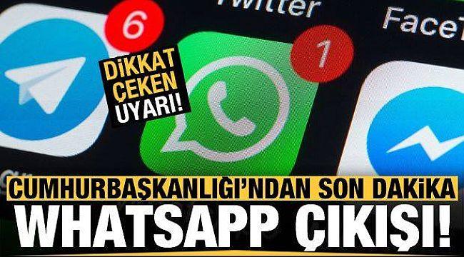 Cumhurbaşkanlığı'ndan son dakika 'WhatsApp' açıklaması! Dikkat çeken uyarı.