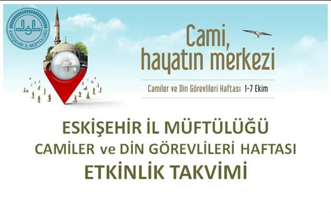 Eskisehir'de 1-7 Ekim Camiler Ve Din Görevlileri Haftası Etkinlik Takvimi