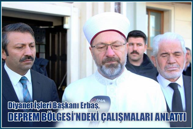Elazig'da Başkan Erbaş, Deprem Bölgesindeki çalışmaları Anlattı