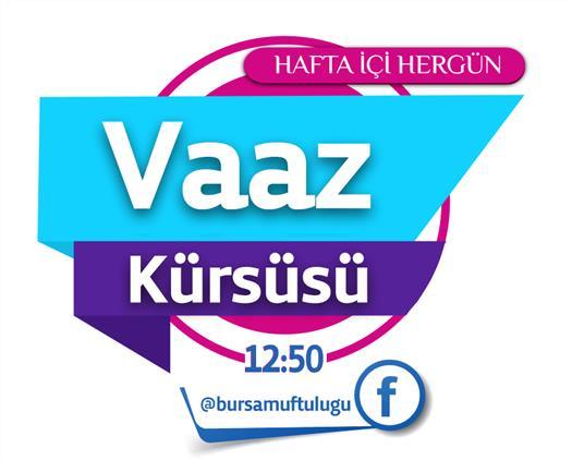 """Bursa Il Müftülüğü Sosyal Medya Hesaplarında """"vaaz Kürsüsü"""" Adıyla Günlük Vaazlara Başladı."""