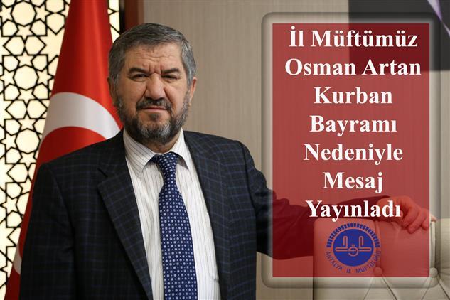 Antalya'da Il Müftümüz Osman Artan'ın Kurban Bayramı Mesajı