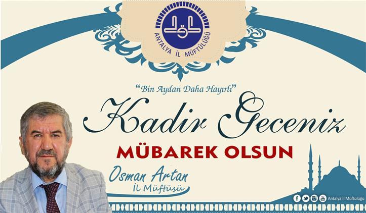 Antalya'da Il Müftümüz Osman Artan'ın Kadir Gecesi Mesajı