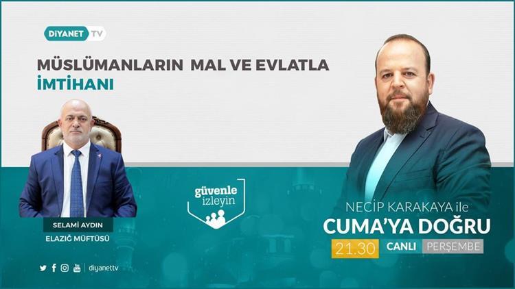 Elazig'da Müftü Aydın, Cuma'ya Doğru Programı'nın Konuğu Olacak!