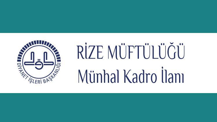 Rize'de Münhal Kadro Ilanı