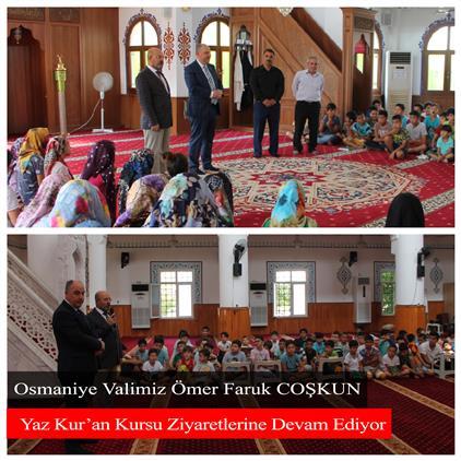 Osmaniye Valimiz ömer Faruk Coşkun Yaz Kur'an Kursu Ziyaretlerine Devam Ediyor