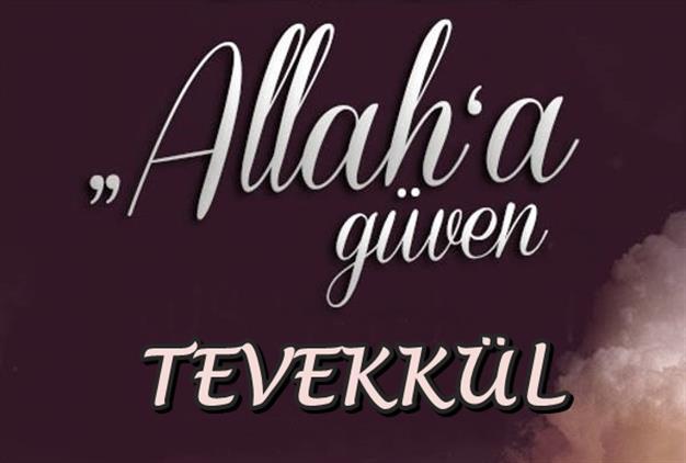Bilecik'de Tevekkül: Allah'a Güvenmek